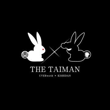 "UVER world ×KISHIDAN ""THE TAIMAN"""